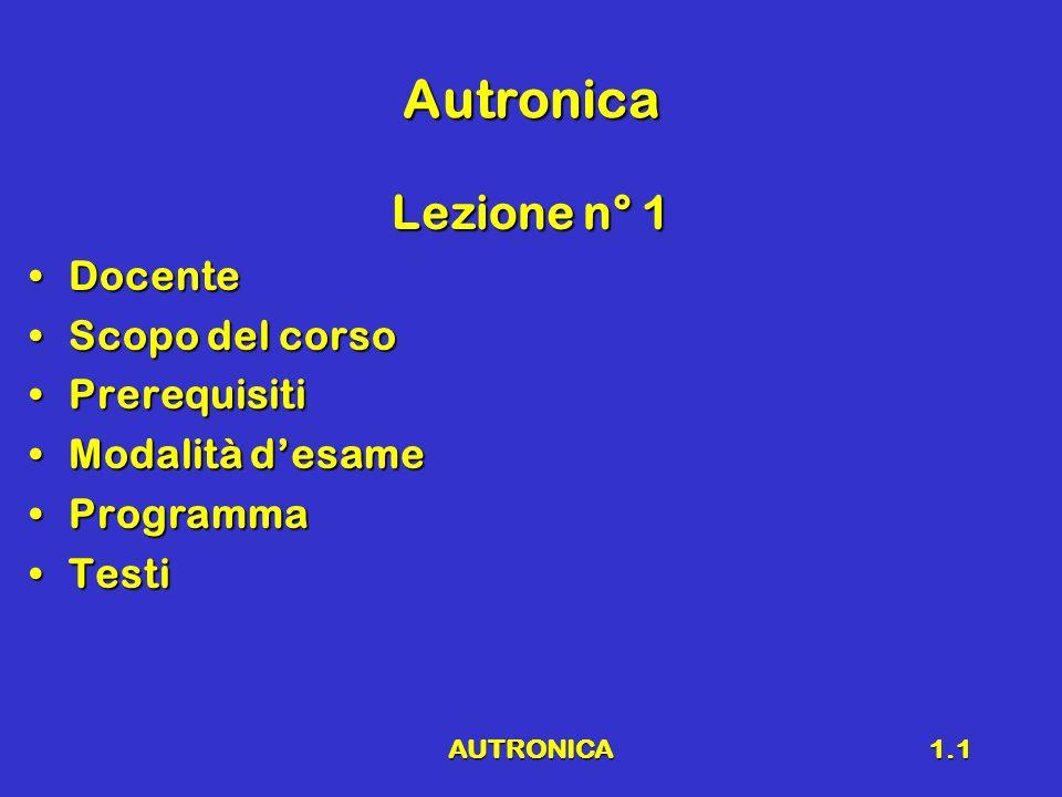 Autronica Lezione n° 1 Docente Scopo del corso Prerequisiti