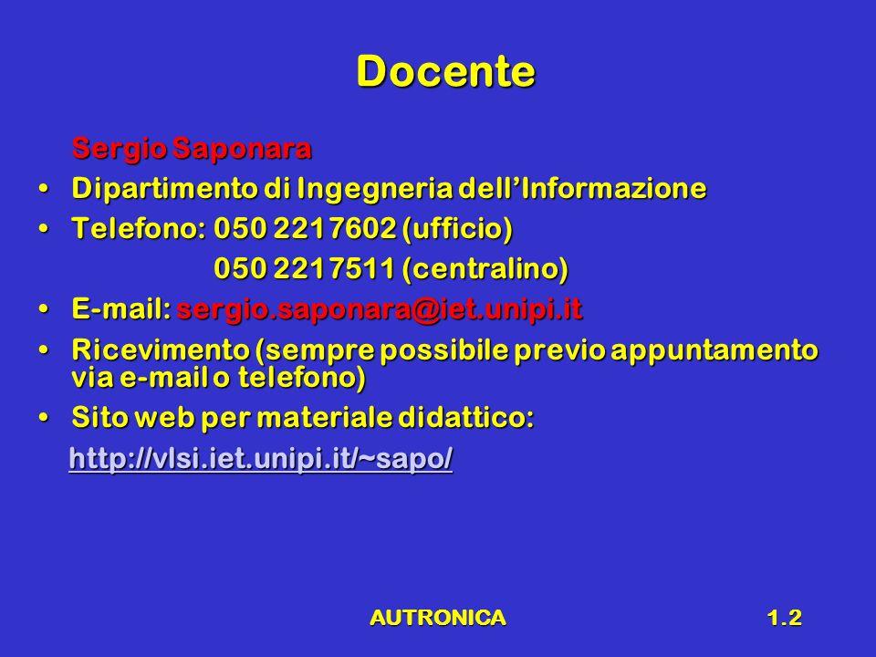 Docente Sergio Saponara Dipartimento di Ingegneria dell'Informazione