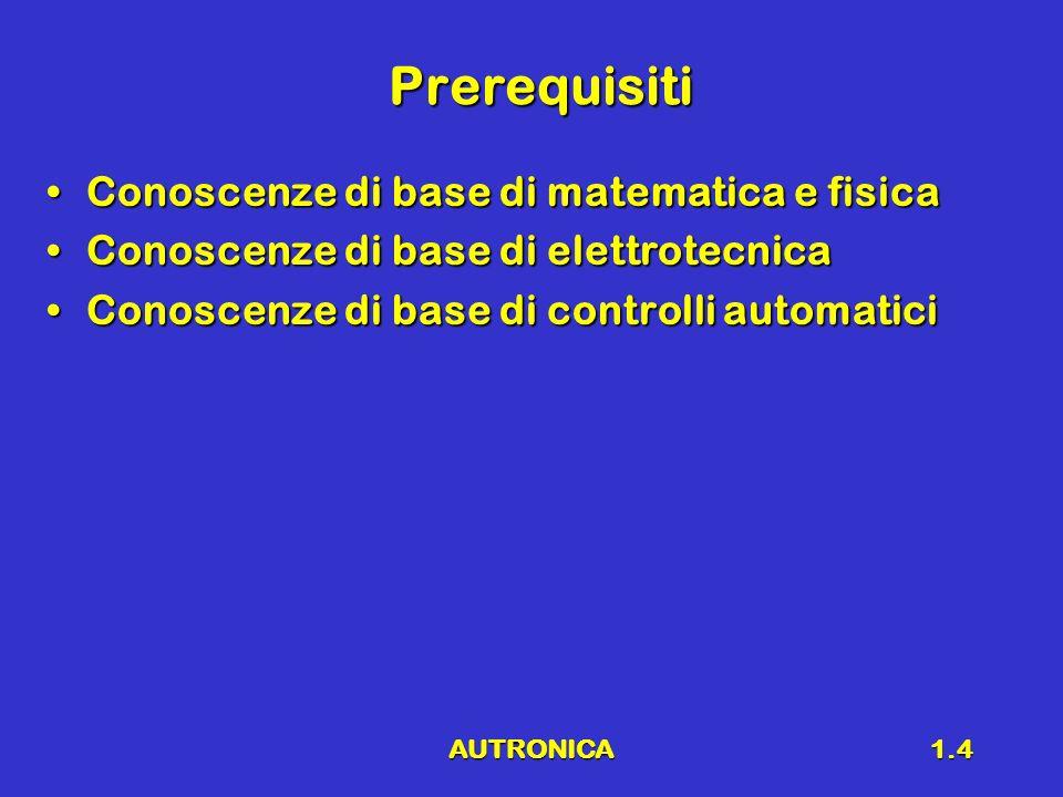 Prerequisiti Conoscenze di base di matematica e fisica