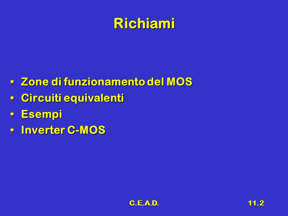 Richiami Zone di funzionamento del MOS Circuiti equivalenti Esempi