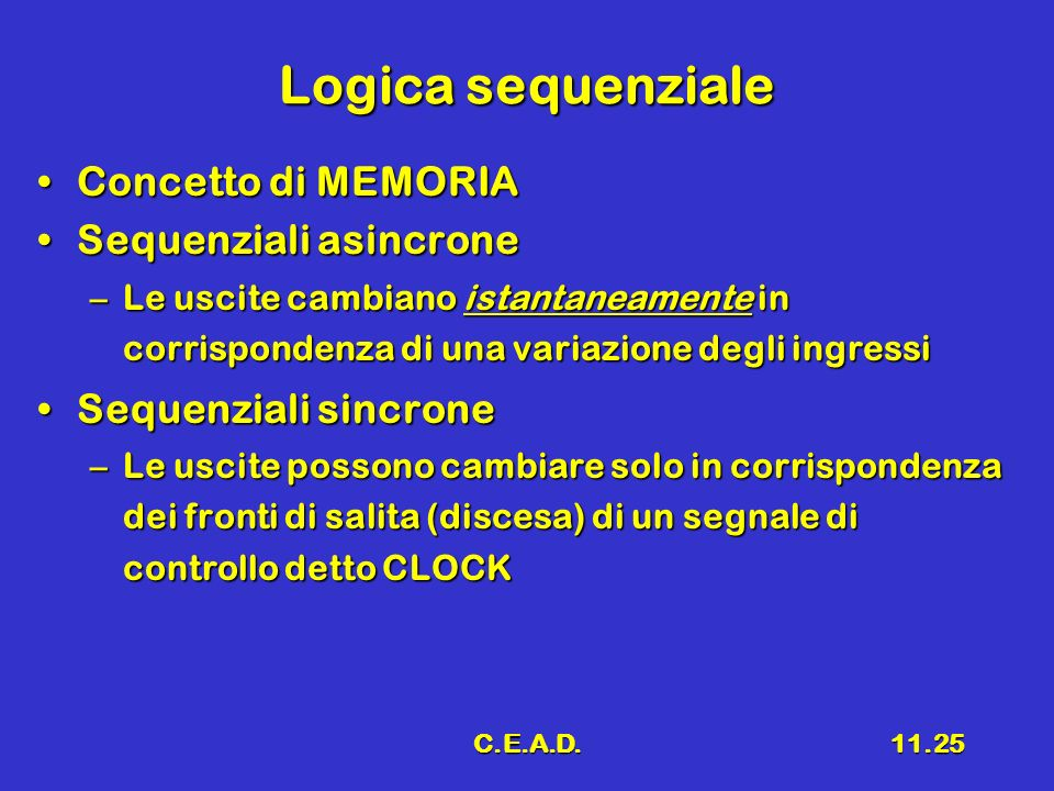 Logica sequenziale Concetto di MEMORIA Sequenziali asincrone
