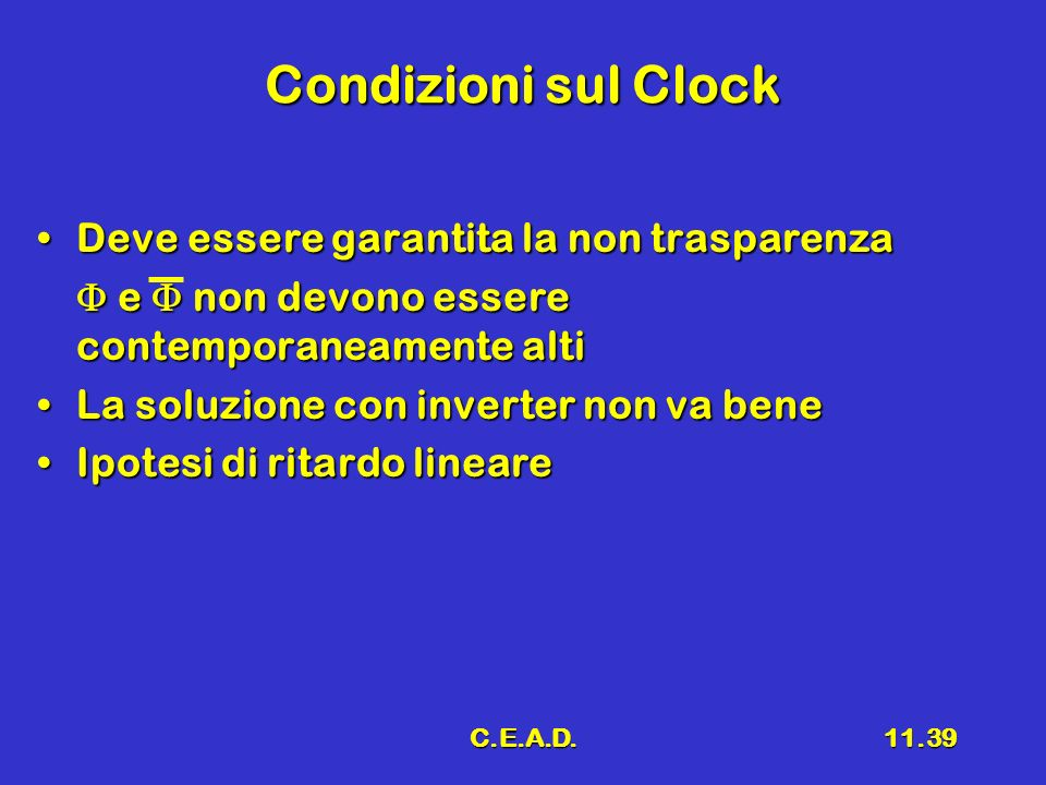 Condizioni sul Clock Deve essere garantita la non trasparenza