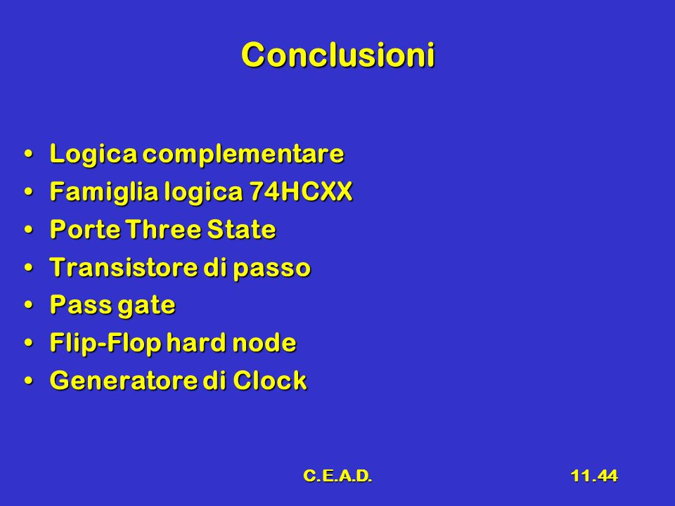 Conclusioni Logica complementare Famiglia logica 74HCXX