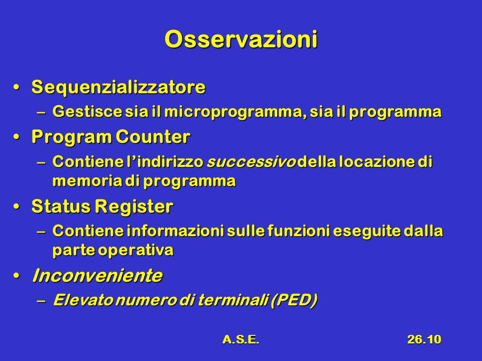 Osservazioni Sequenzializzatore Program Counter Status Register