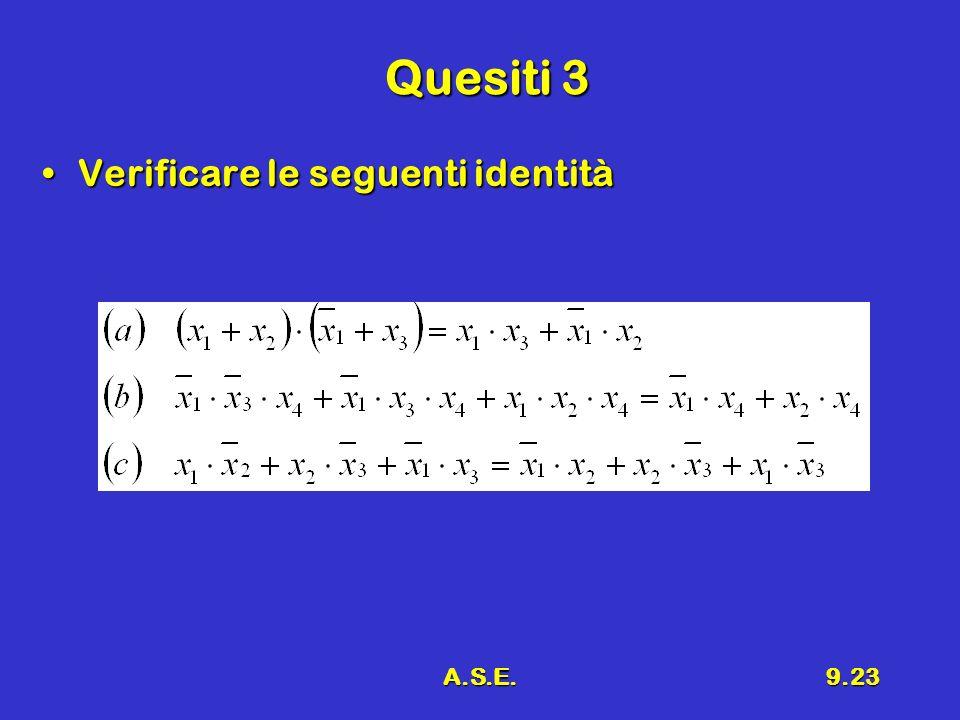 Quesiti 3 Verificare le seguenti identità A.S.E.
