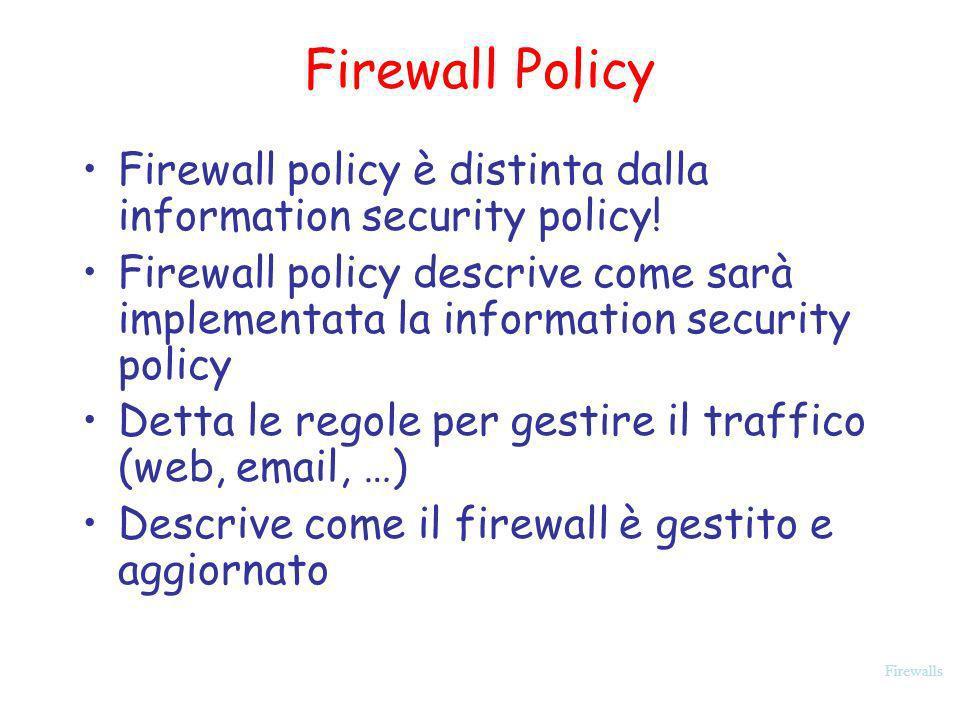 Firewall PolicyFirewall policy è distinta dalla information security policy!