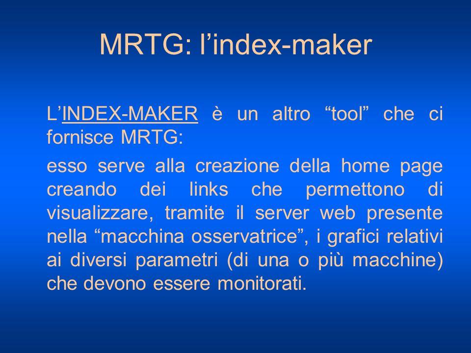 MRTG: l'index-maker L'INDEX-MAKER è un altro tool che ci fornisce MRTG: