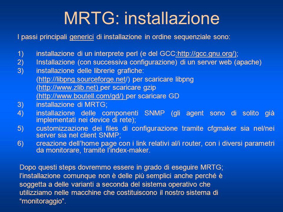 MRTG: installazione I passi principali generici di installazione in ordine sequenziale sono: