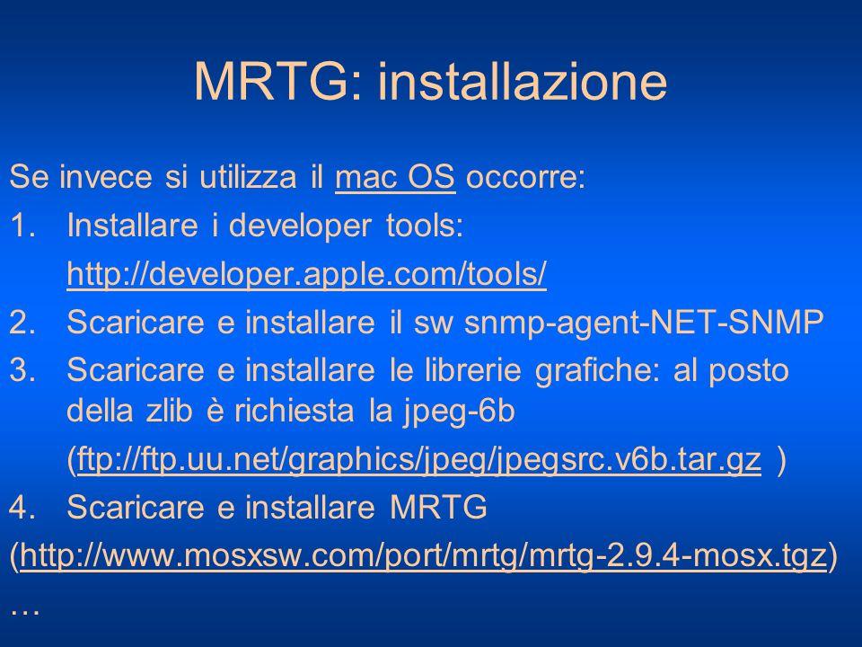 MRTG: installazione Se invece si utilizza il mac OS occorre:
