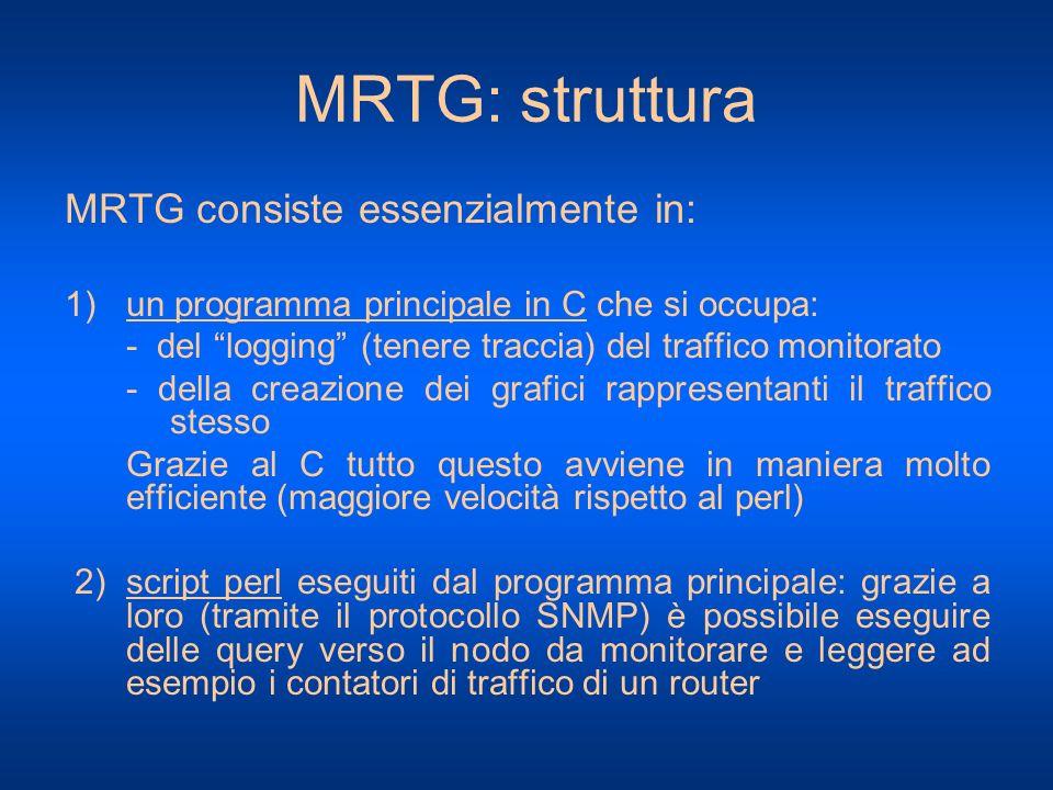MRTG: struttura MRTG consiste essenzialmente in: