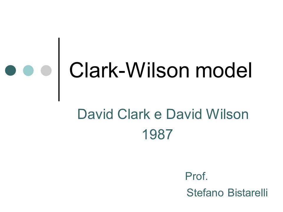 David Clark e David Wilson 1987 Prof. Stefano Bistarelli