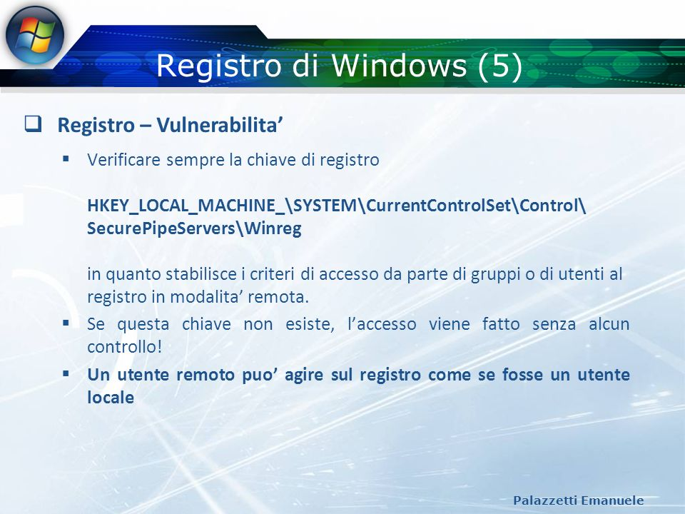 Registro di Windows (5) Registro – Vulnerabilita'
