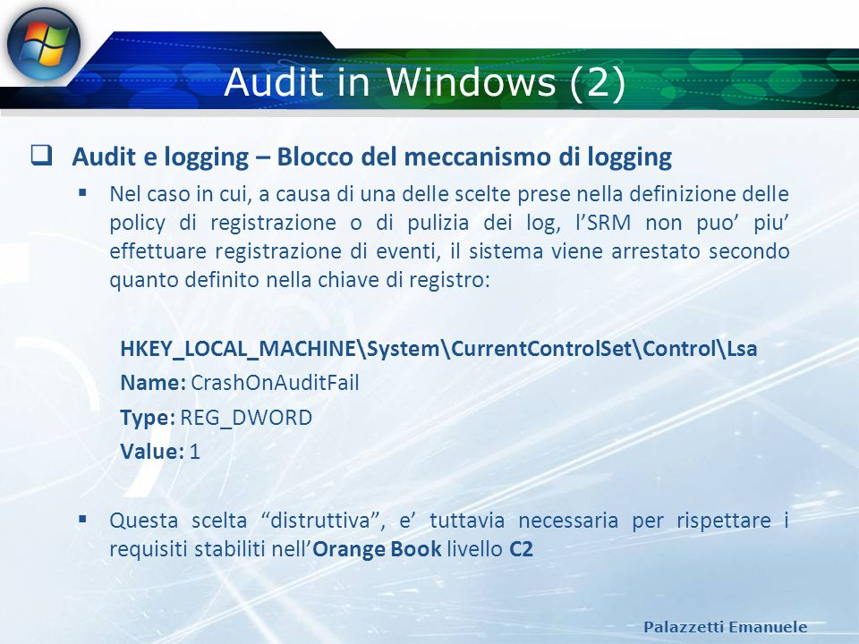 Audit in Windows (2) Audit e logging – Blocco del meccanismo di logging.