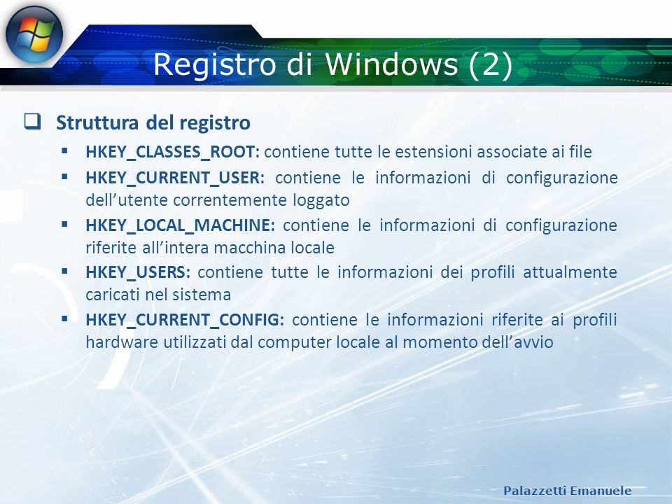 Registro di Windows (2) Struttura del registro