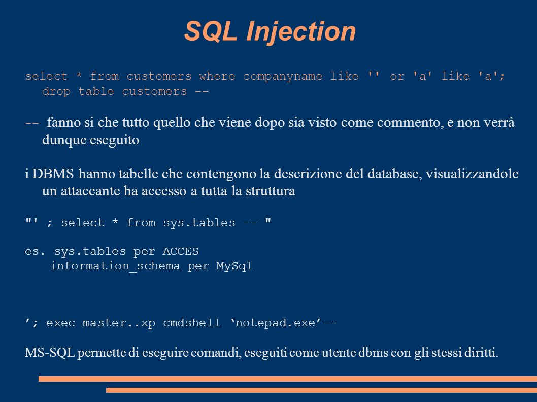 SQL Injectionselect * from customers where companyname like or a like a ; drop table customers --