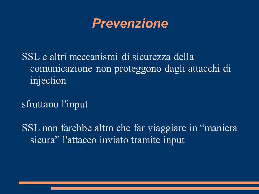 PrevenzioneSSL e altri meccanismi di sicurezza della comunicazione non proteggono dagli attacchi di injection.