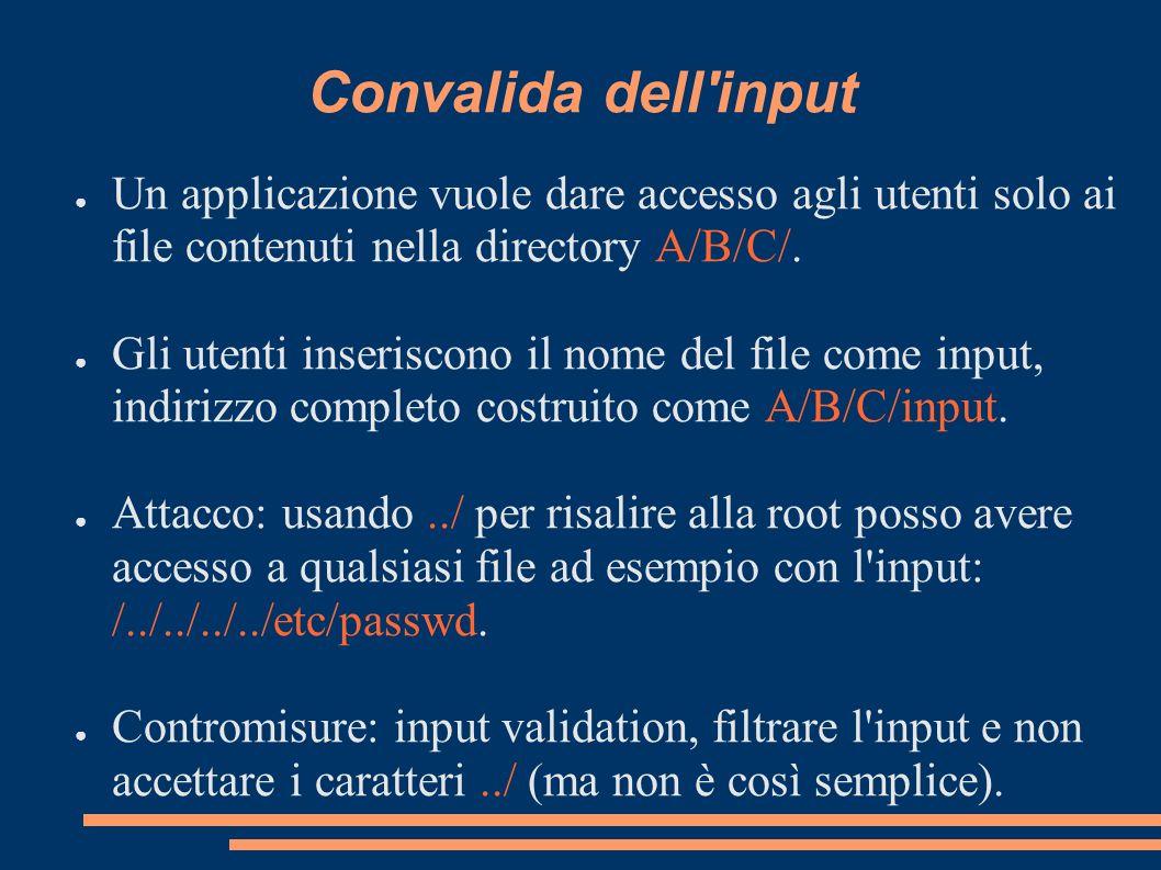 Convalida dell input Un applicazione vuole dare accesso agli utenti solo ai file contenuti nella directory A/B/C/.