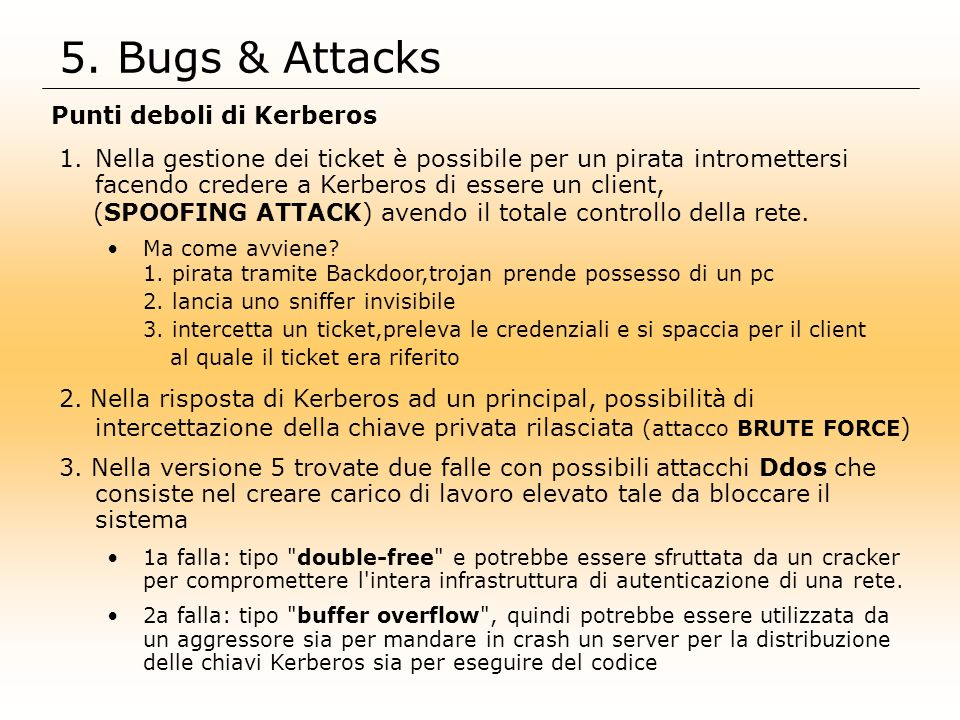 5. Bugs & Attacks Punti deboli di Kerberos
