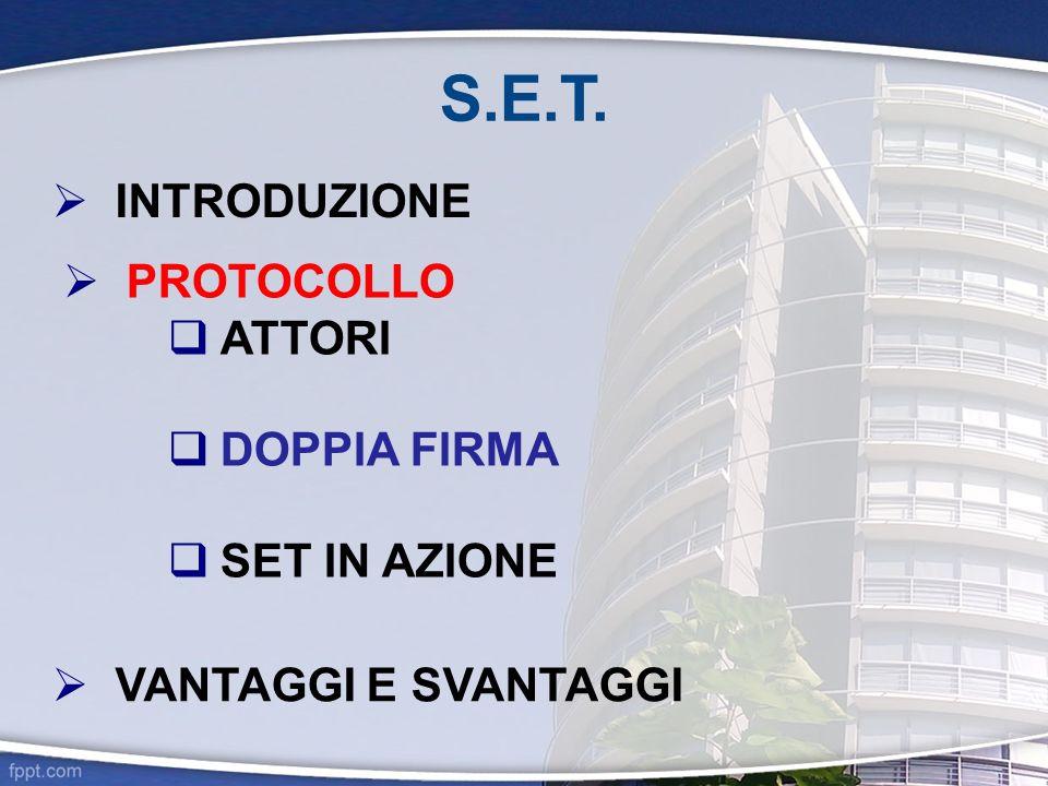 S.E.T. INTRODUZIONE PROTOCOLLO ATTORI DOPPIA FIRMA SET IN AZIONE