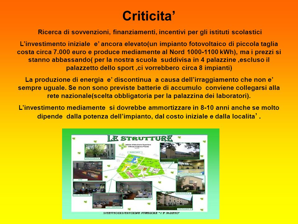 Criticita' Ricerca di sovvenzioni, finanziamenti, incentivi per gli istituti scolastici.