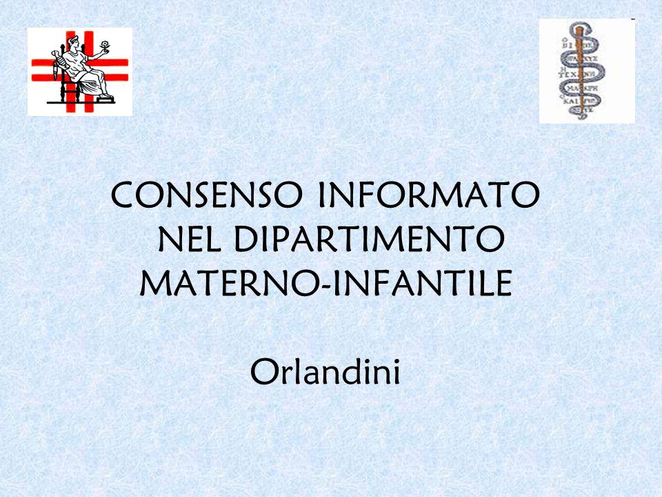CONSENSO INFORMATO NEL DIPARTIMENTO MATERNO-INFANTILE Orlandini