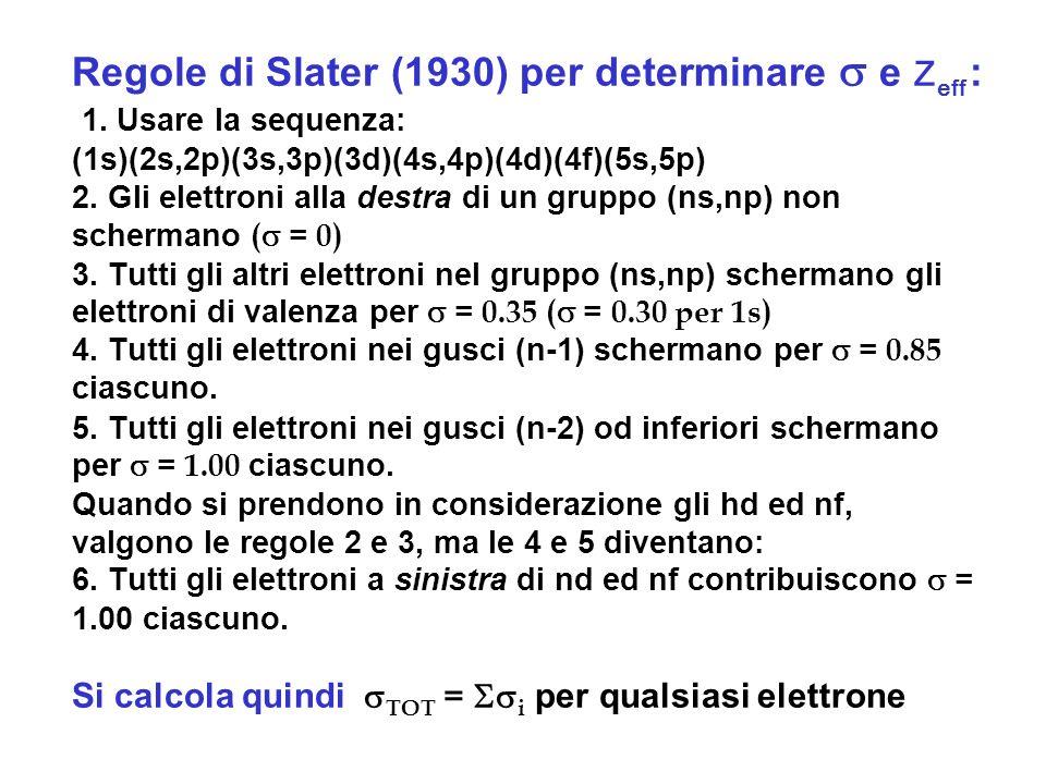 Regole di Slater (1930) per determinare s e Zeff : 1