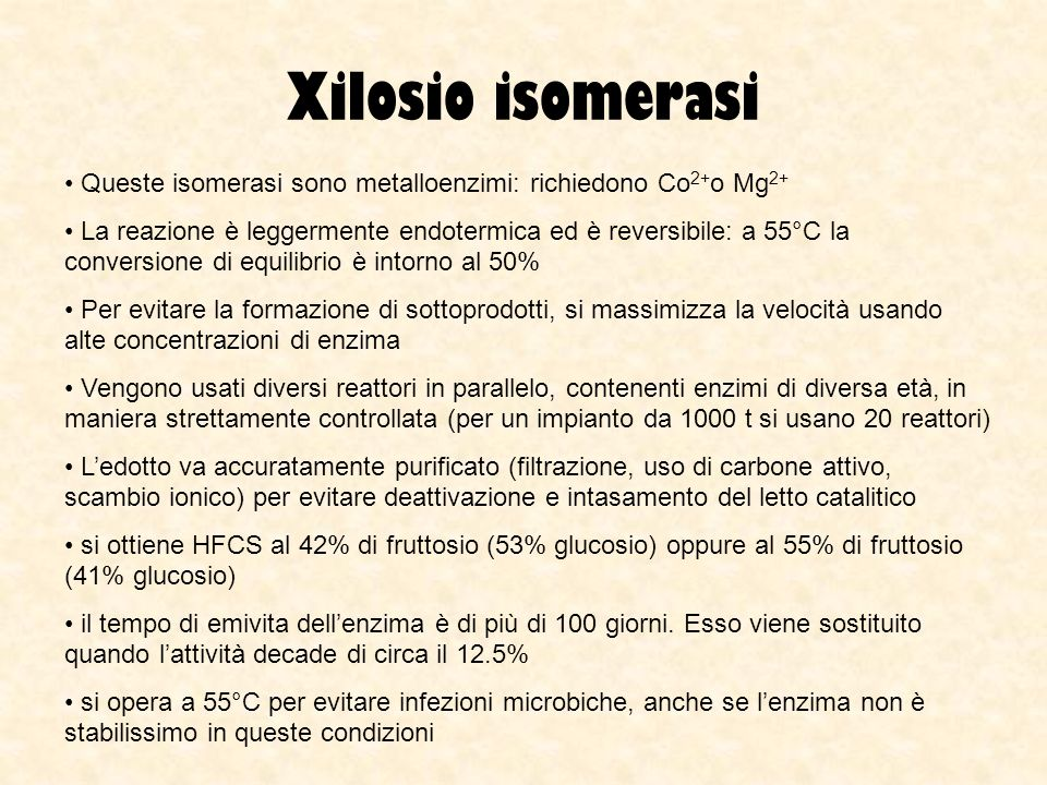 Xilosio isomerasi Queste isomerasi sono metalloenzimi: richiedono Co2+o Mg2+