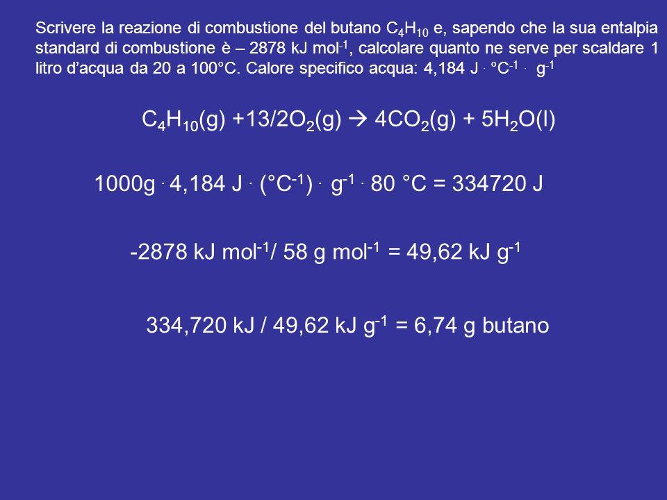 C4H10(g) +13/2O2(g)  4CO2(g) + 5H2O(l)