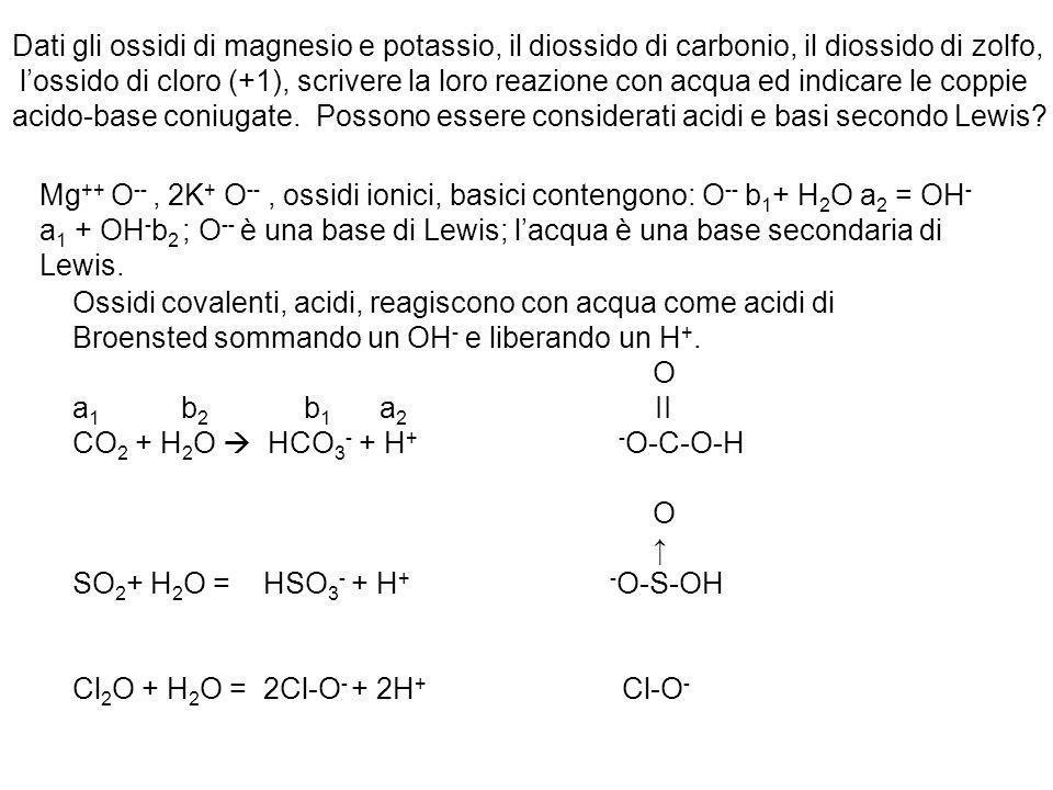 Dati gli ossidi di magnesio e potassio, il diossido di carbonio, il diossido di zolfo,