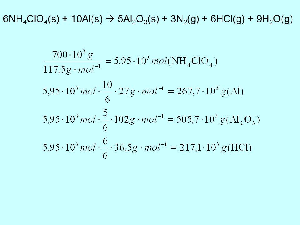 6NH4ClO4(s) + 10Al(s)  5Al2O3(s) + 3N2(g) + 6HCl(g) + 9H2O(g)