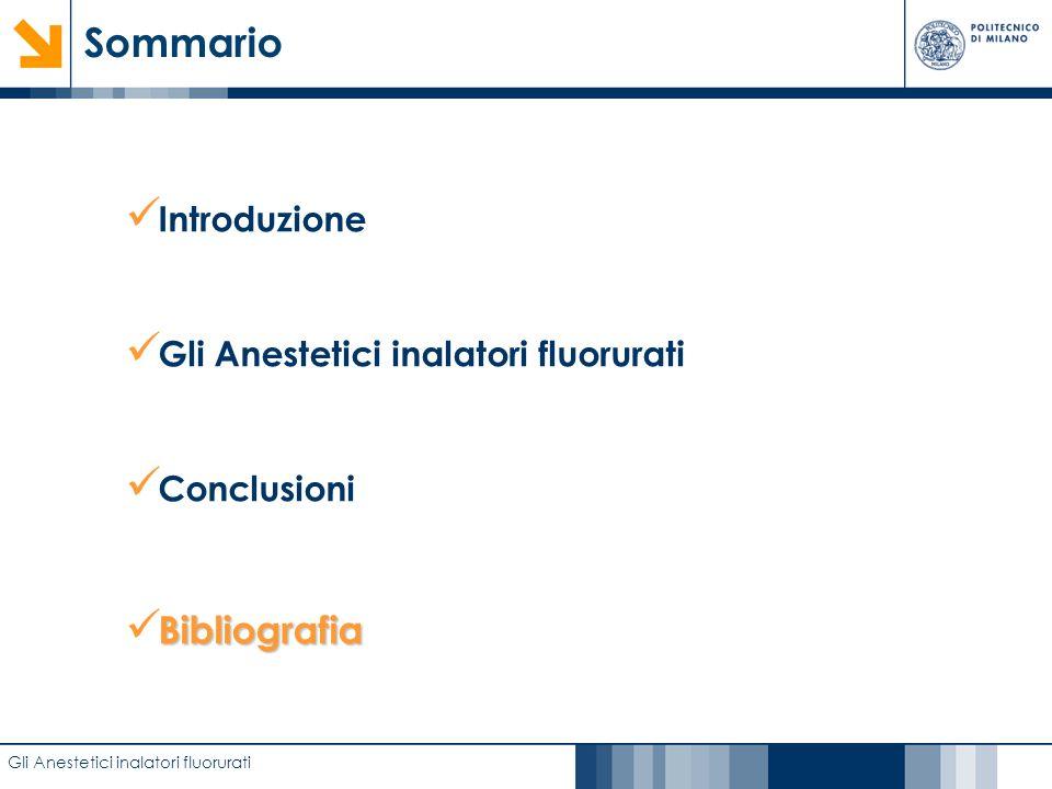 Sommario Introduzione Gli Anestetici inalatori fluorurati Conclusioni