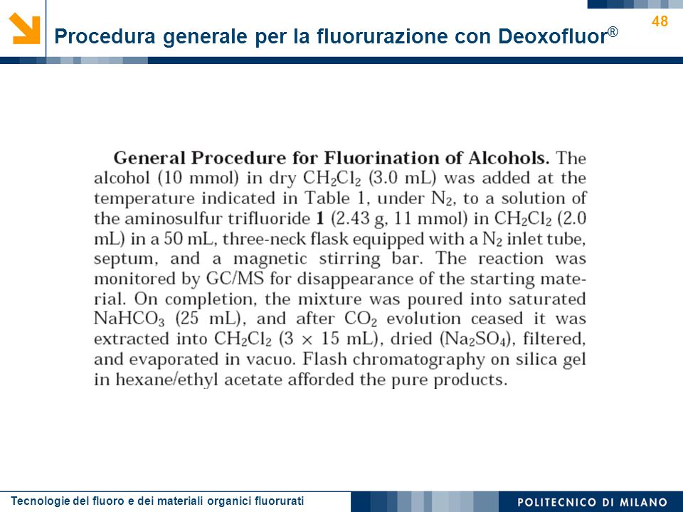 Procedura generale per la fluorurazione con Deoxofluor®