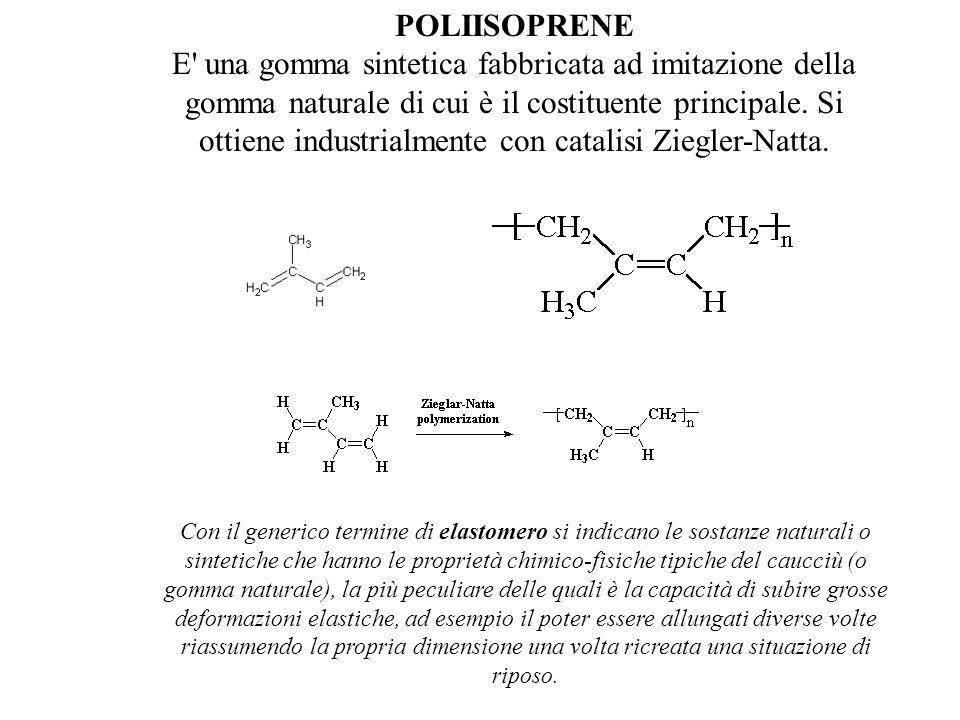POLIISOPRENE E una gomma sintetica fabbricata ad imitazione della gomma naturale di cui è il costituente principale. Si ottiene industrialmente con catalisi Ziegler-Natta.