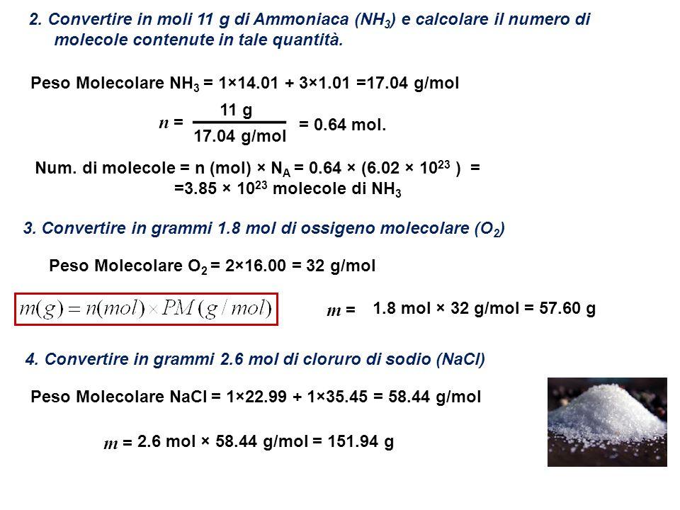 2. Convertire in moli 11 g di Ammoniaca (NH3) e calcolare il numero di molecole contenute in tale quantità.
