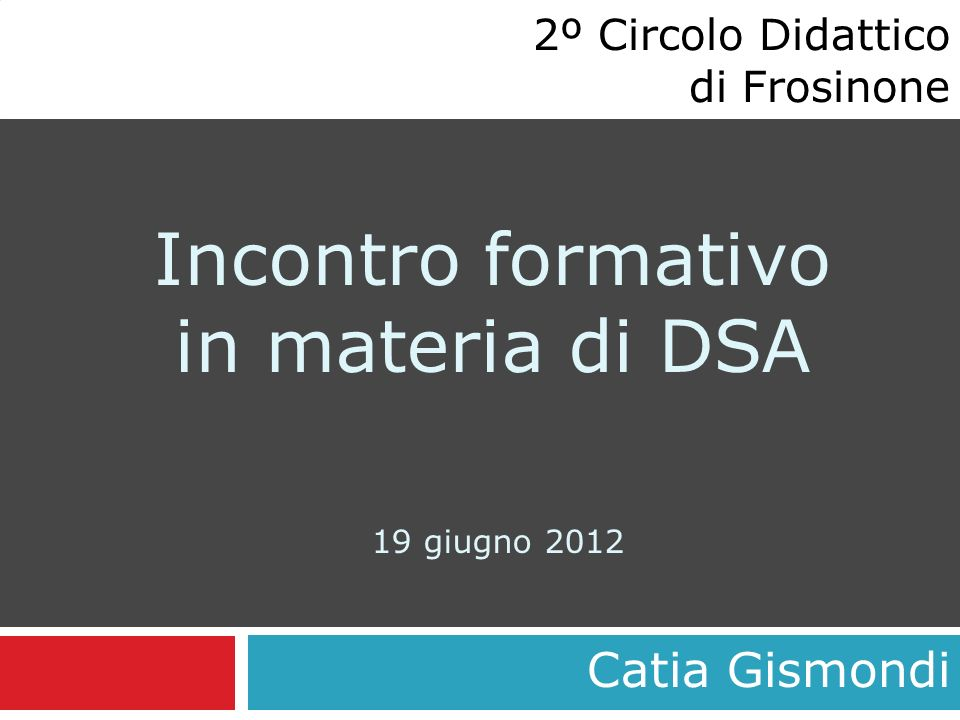 Incontro formativo in materia di DSA 19 giugno 2012