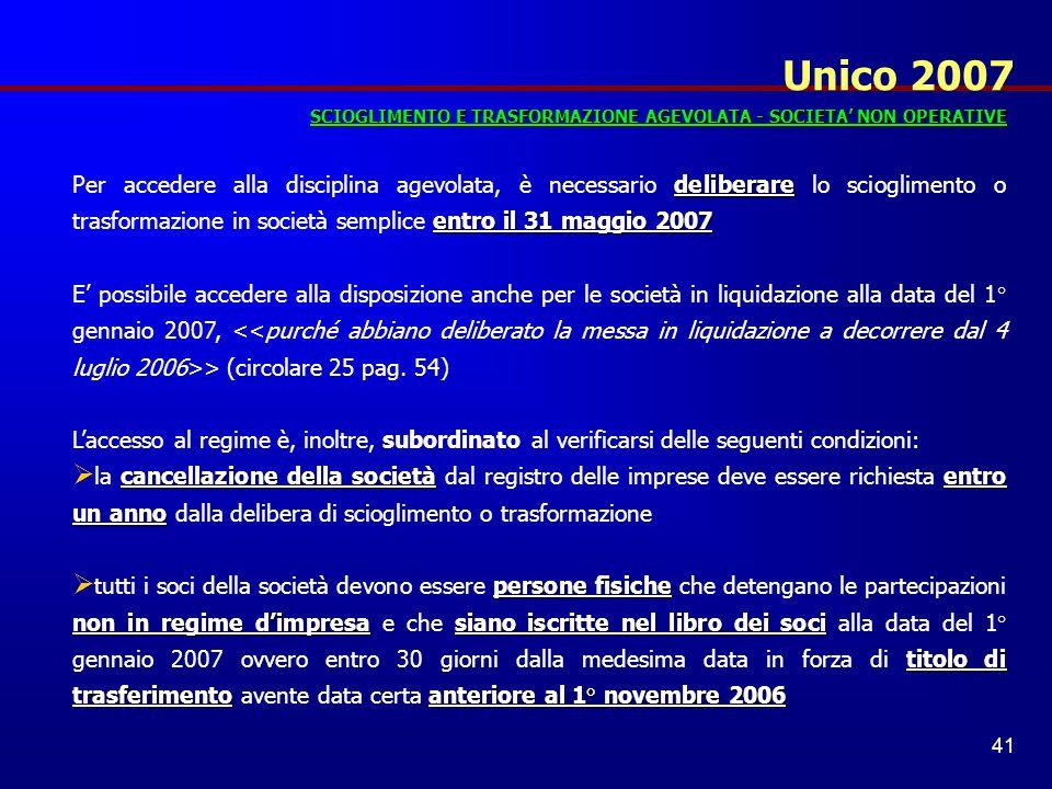 Unico 2007 SCIOGLIMENTO E TRASFORMAZIONE AGEVOLATA - SOCIETA' NON OPERATIVE.