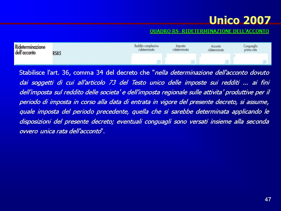 Unico 2007 QUADRO RS- RIDETERMINAZIONE DELL'ACCONTO.