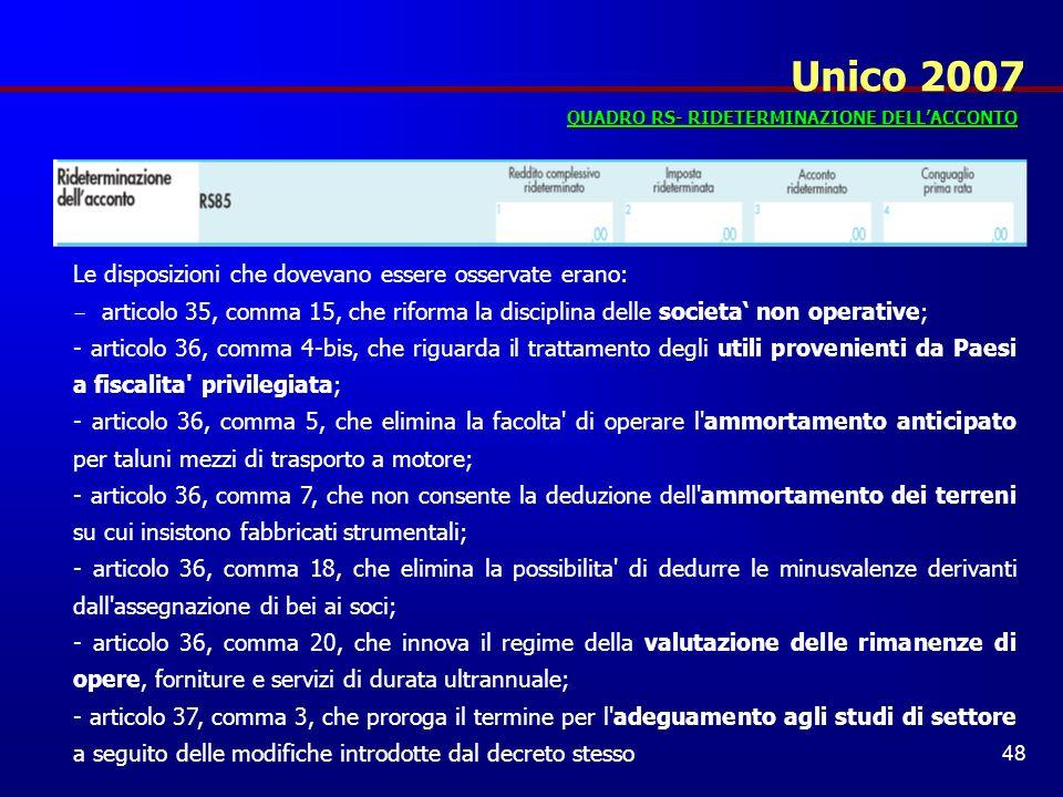 Unico 2007 Le disposizioni che dovevano essere osservate erano:
