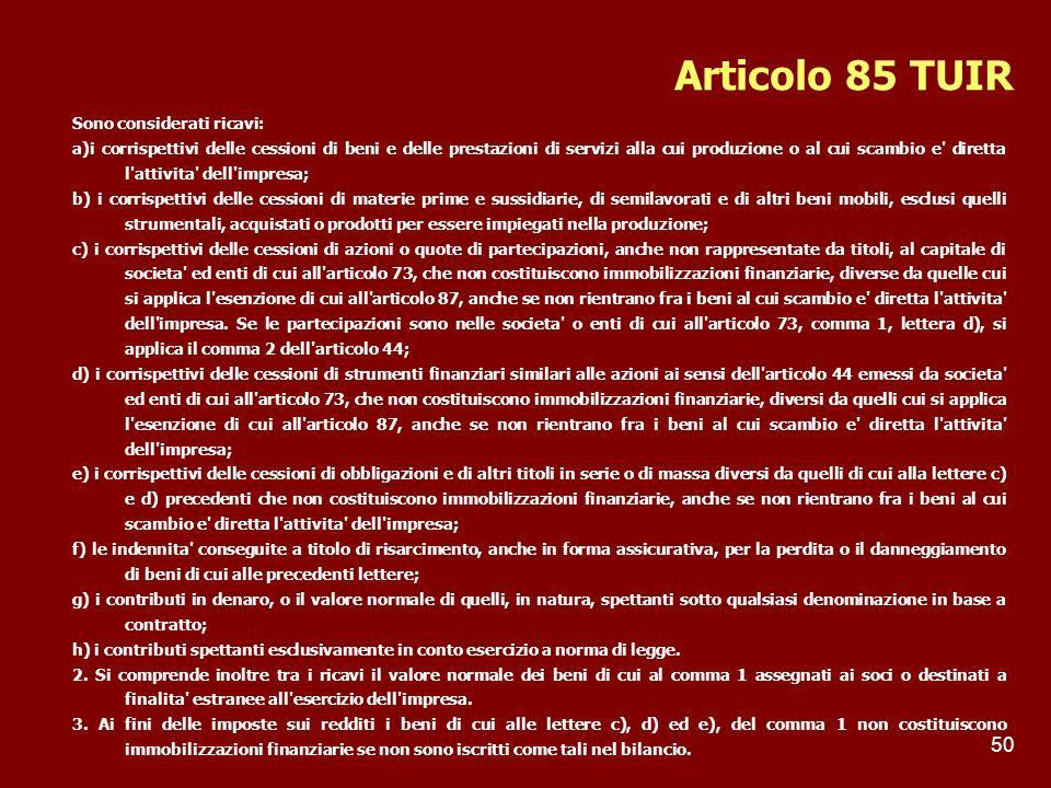 Articolo 85 TUIR Sono considerati ricavi: