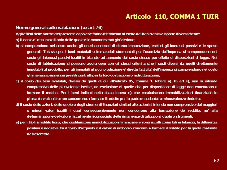 Articolo 110, COMMA 1 TUIR Norme generali sulle valutazioni. (ex art. 76)
