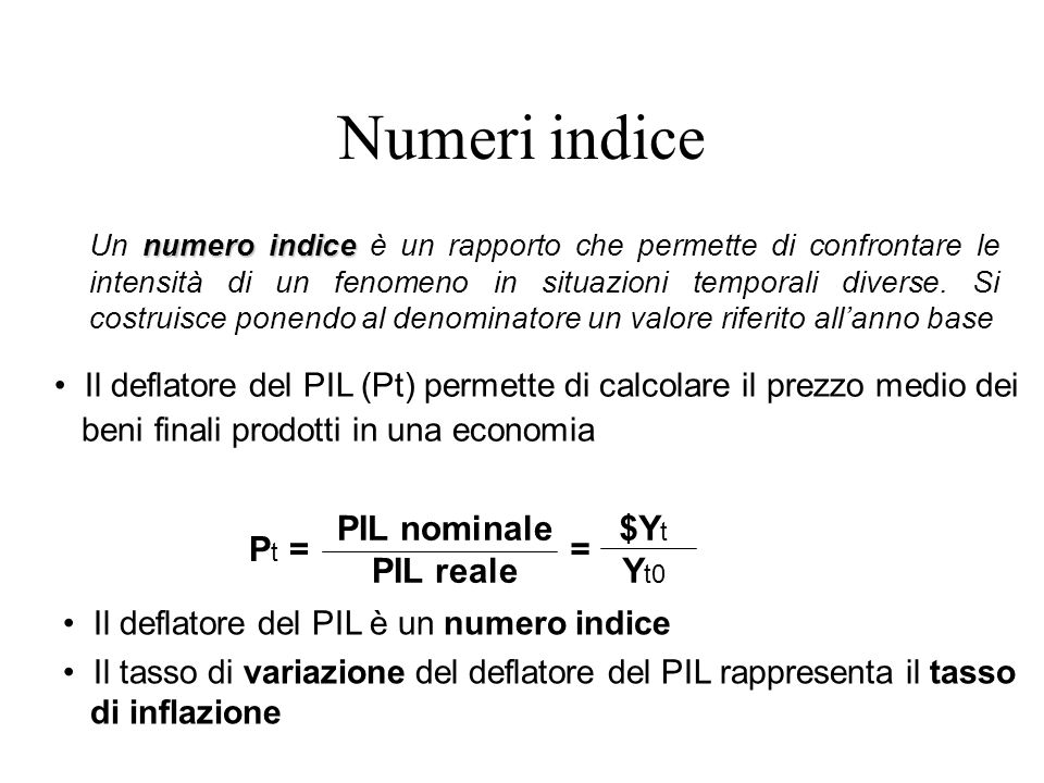 Numeri indice Pt = PIL nominale PIL reale = $Yt Yt0