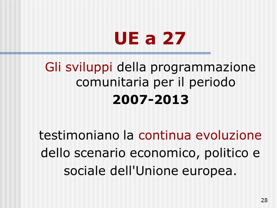 UE a 27 Gli sviluppi della programmazione comunitaria per il periodo