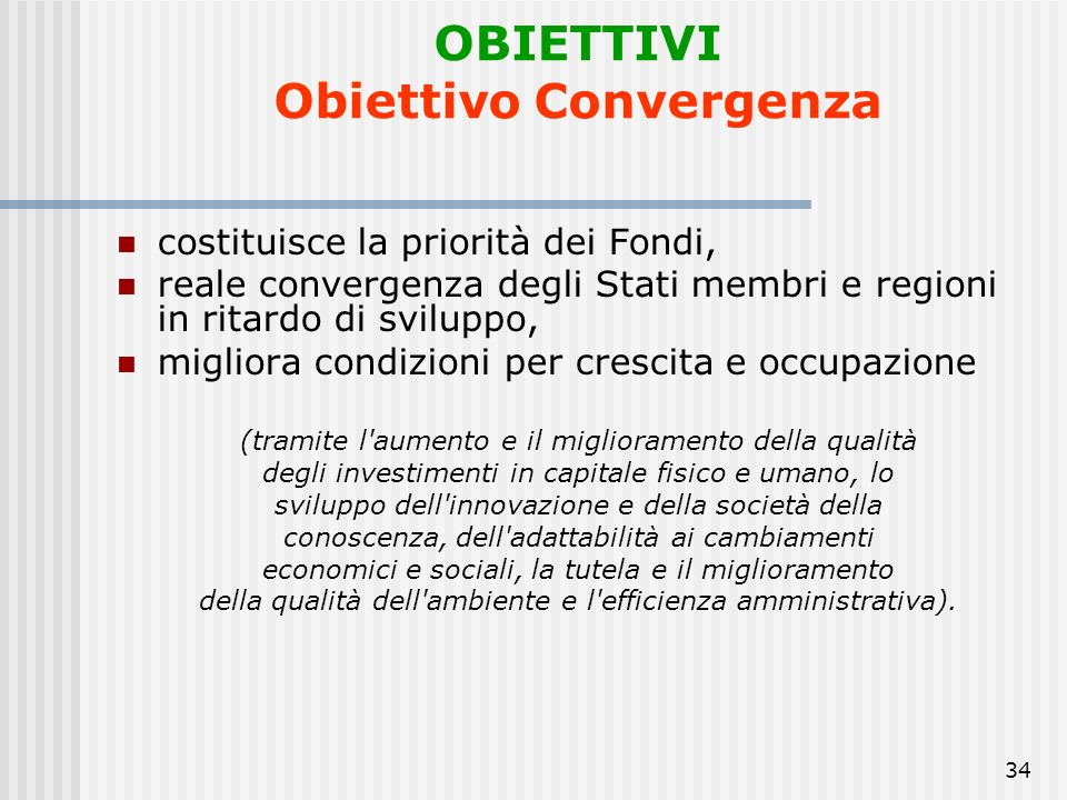 OBIETTIVI Obiettivo Convergenza