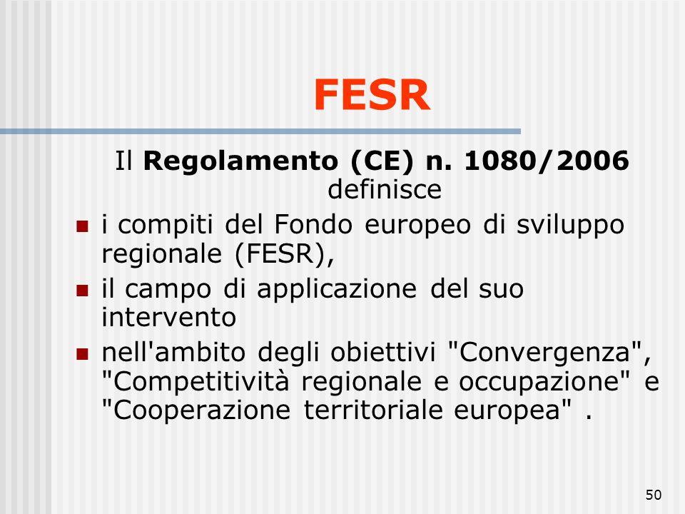 Il Regolamento (CE) n. 1080/2006 definisce