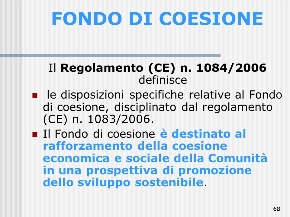 Il Regolamento (CE) n. 1084/2006 definisce