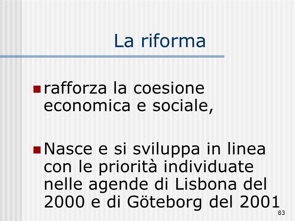 La riforma rafforza la coesione economica e sociale,