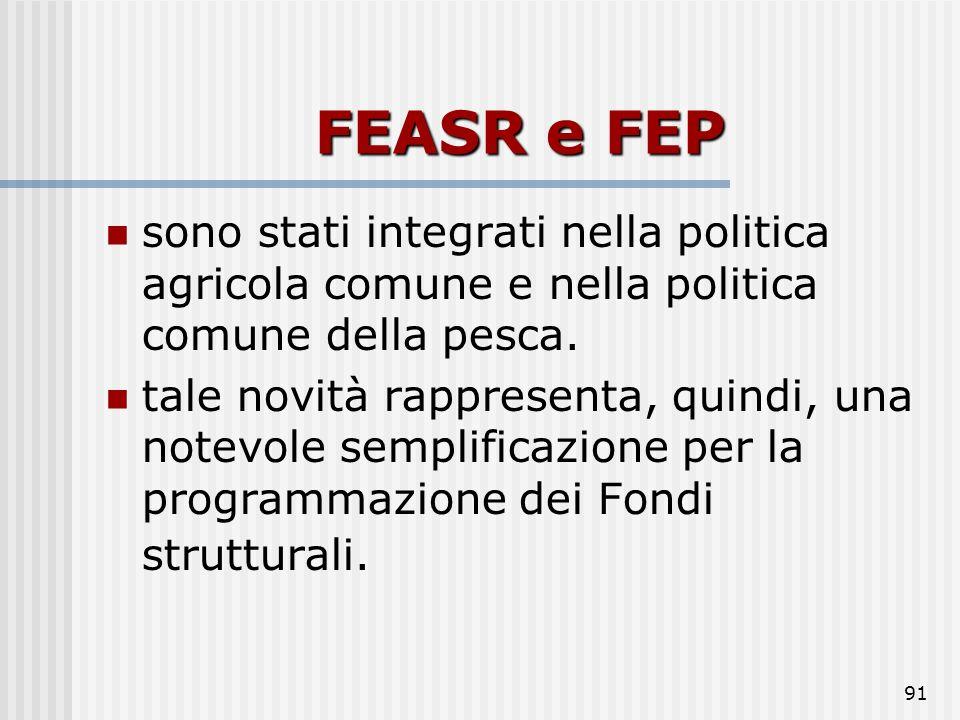 FEASR e FEPsono stati integrati nella politica agricola comune e nella politica comune della pesca.