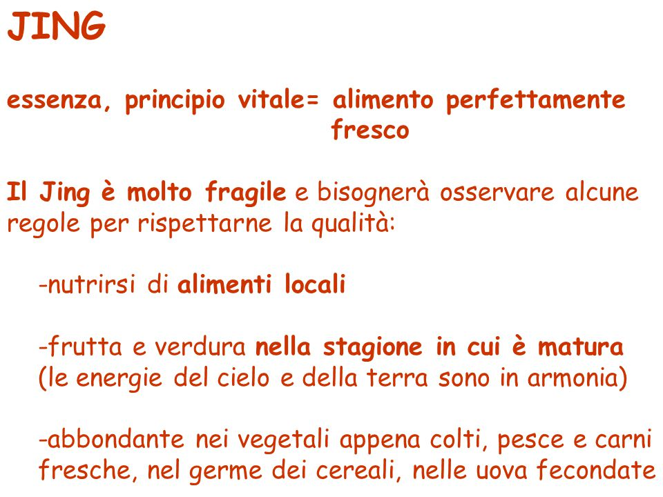 JING essenza, principio vitale= alimento perfettamente fresco