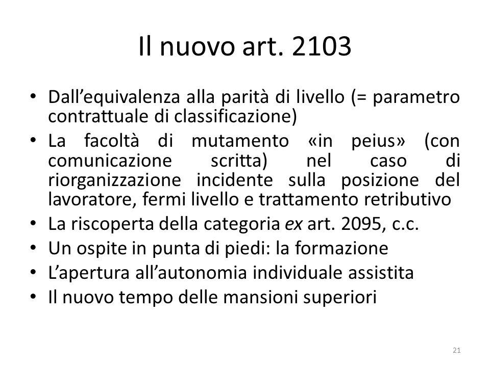 Il nuovo art. 2103 Dall'equivalenza alla parità di livello (= parametro contrattuale di classificazione)