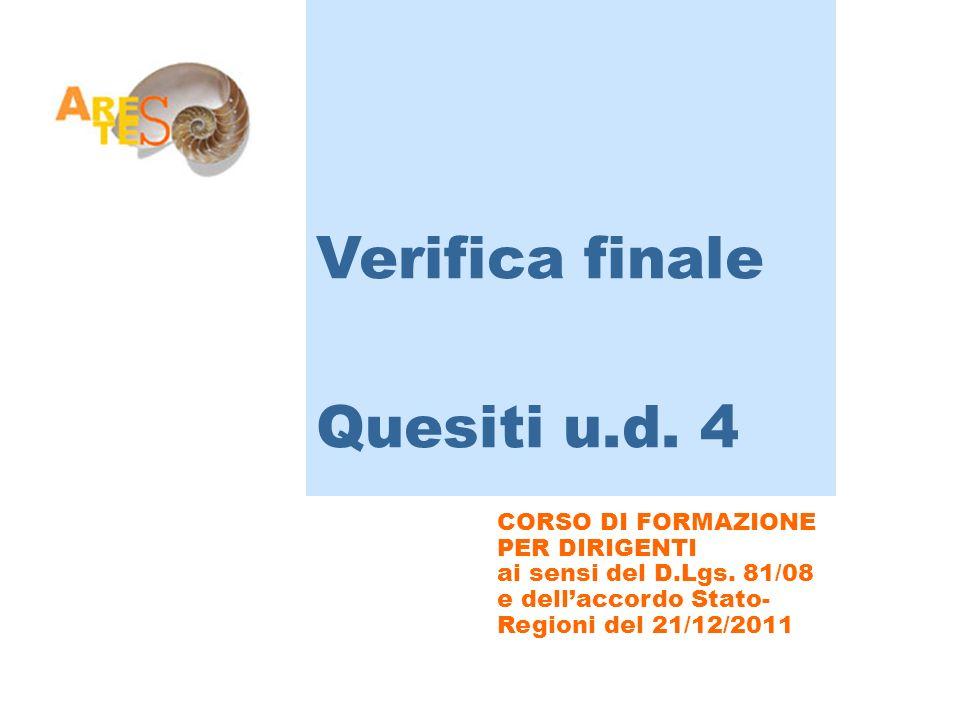 Verifica finale Quesiti u.d. 4 CORSO DI FORMAZIONE PER DIRIGENTI